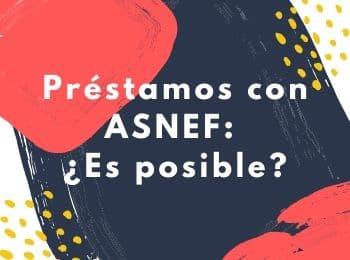 Préstamos con ASNEF: ¿Es posible?