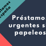 Préstamos urgentes sin papeleos